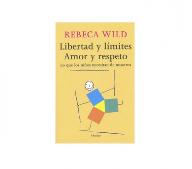 Rebeca Wild - Libertad y límites. Amor y respeto