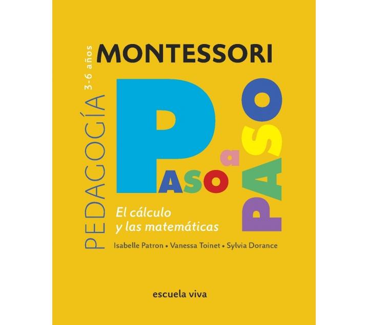 Colección Montessori Paso a Paso. El cálculo y las matemáticas