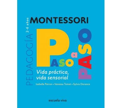 Colección Montessori Paso a Paso. Vida práctica y sensorial