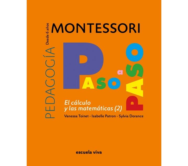 Col·lecció Montessori Pas a Pas. El càlcul i les matemàtiques II