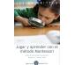 Jugar i aprendre amb el mètode Montessori