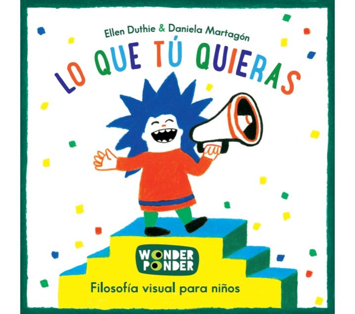 Filosofía visual para niños y niñas. Lo que tú quieras