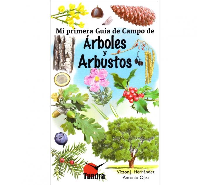 Mi primera guía de campo de arboles y arbustos
