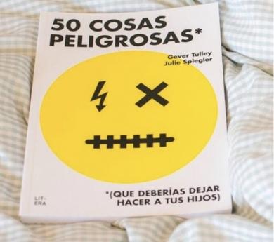 50 cosas peligrosas (que deberías dejar hacer a tus hijos)