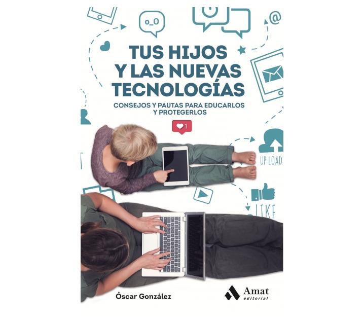 Tus hijos y las nuevas tecnologías