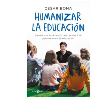 Humanizar la educación - César Bona