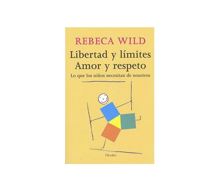 Rebeca Wild - Llibertat i límits. Amor i respecte